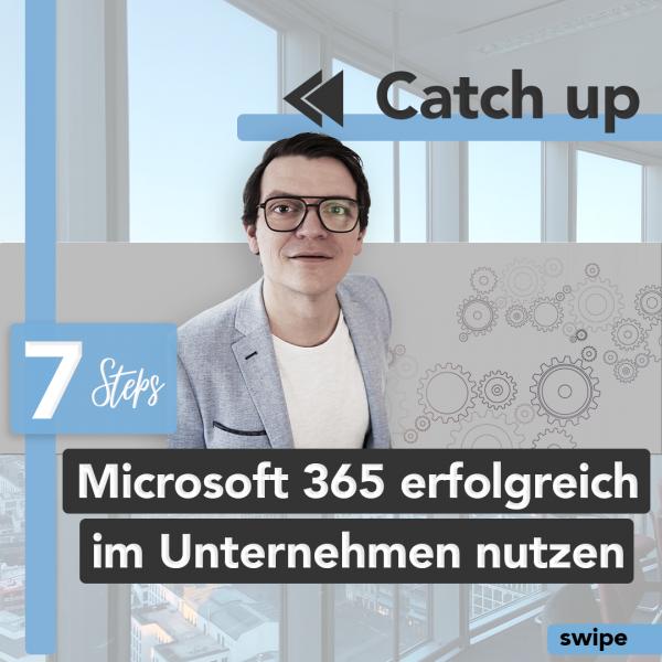 In 7 Schritten zum digitalen Unternehmen mit Microsoft 365